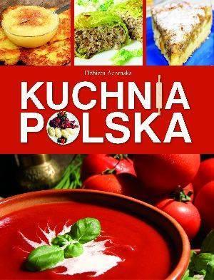 Kuchnia Polska Elzbieta Adamska 9788327400765 Ksiegarnia