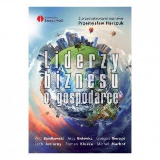 Liderzy biznesu o gospodarce - okładka książki