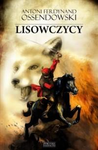 Lisowczycy - Antoni F. Ossendowski - okładka książki