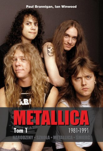 Metallica. Tom 1. Narodziny. Szkoła. - okładka książki