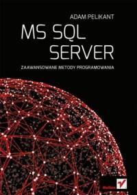 MS SQL Server. Zaawansowane metody programowania - okładka książki