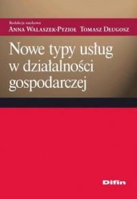 Nowe typy usług w działalności gospodarczej - okładka książki