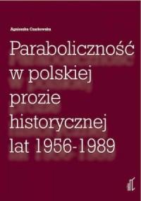 Paraboliczność w polskiej prozie historycznej lat 1956-1989 - okładka książki