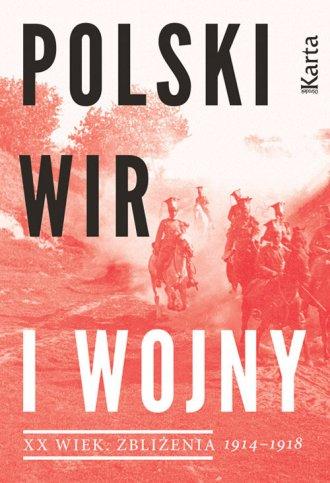 Polski wir I wojny. XX wiek. Zbliżenia. - okładka książki