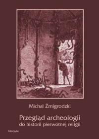 Przegląd archeologii do historii pierwotnej religii - okładka książki