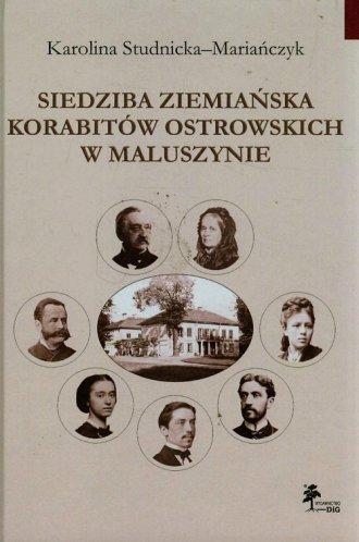 Siedziba ziemiańska Korabitów Ostrowskich - okładka książki
