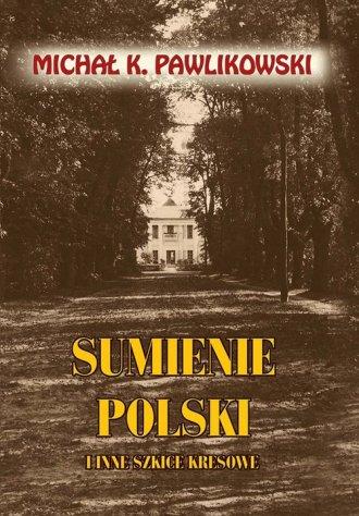 Sumienie Polski i inne szkice kresowe - okładka książki
