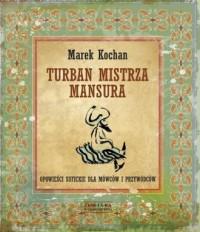 Turban mistrza Mansura. Opowieści - okładka książki