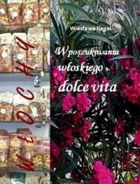 W poszukiwaniu włoskiego dolce - okładka książki
