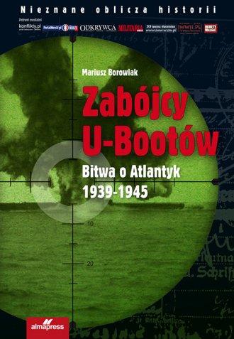 Zabójcy U-bootów. Bitwa o Atlantyk - okładka książki