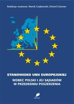 ksi��ka -  Stanowisko Unii Europejskiej wobec Polski i jej s�siad�w w przededniu poszerzenia. - Marek Czajkowski
