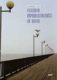 Filozofia odpowiedzialności XX wieku - okładka książki