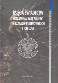 Księga świadectw. Skazani na karę śmierci w czasach stalinowskich i ich losy - okładka książki