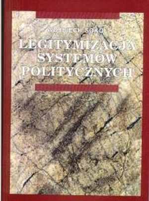 Legitymizacja systemów politycznych - okładka książki