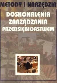 Metody i narzędzia doskonalenia zarządzania przedsiębiorstwem - okładka książki