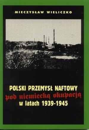 Polski przemysł naftowy pod niemiecką - okładka książki