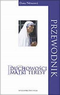 Przewodnik po duchowości Matki Teresy - okładka książki