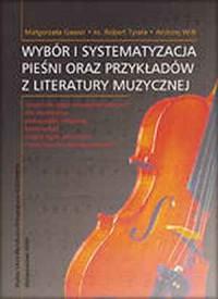 Wybór i systematyzacja pieśni oraz przykładów z literatury muzycznej - okładka książki