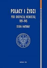 Polacy i Żydzi pod okupacją niemiecką - okładka książki