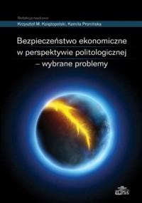 Bezpieczeństwo ekonomiczne w perspektywie politologicznej - wybrane problemy - okładka książki