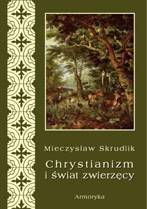 Chrystianizm a świat zwierzęcy - okładka książki