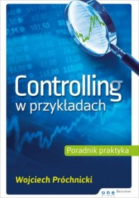 Controlling w przykładach. Poradnik praktyka - okładka książki