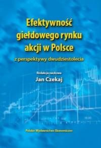 Efektywność giełdowego rynku akcji w Polsce z perspektywy dwudziestolecia - okładka książki