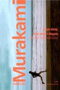 O czym mówię, kiedy mówię o bieganiu - okładka książki
