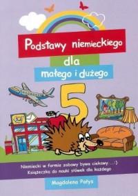 Podstawy niemieckiego dla małego i dużego 5 - okładka książki