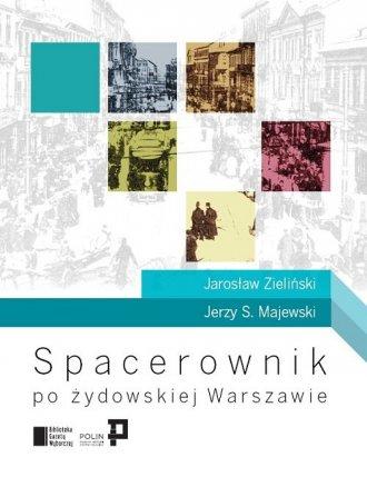 Spacerownik po żydowskiej Warszawie - okładka książki