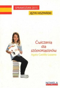 Sprawdzian 2015. Język hiszpański. Szkoła podstawowa. Ćwiczenia dla szóstoklasistów - okładka podręcznika