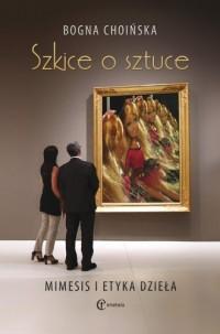 Szkice o sztuce. Mimesis i etyka dzieła - okładka książki