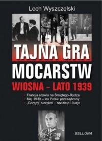 Tajna gra mocarstw o Polskę. Wiosna - lato 1939 - okładka książki