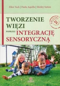 Tworzenie więzi poprzez integrację sensoryczną - okładka książki