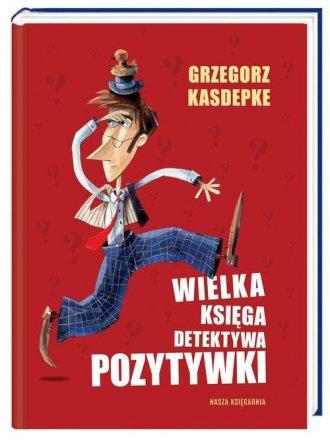 Wielka księga Detektywa Pozytywki - okładka książki