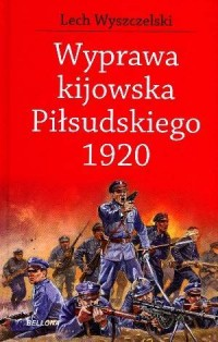 Wyprawa kijowska Piłsudskiego 1920 - okładka książki
