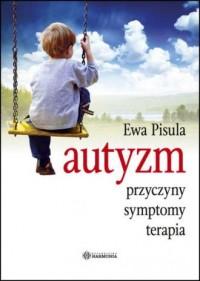 Autyzm: przyczyny, symptomy, terapia - okładka książki