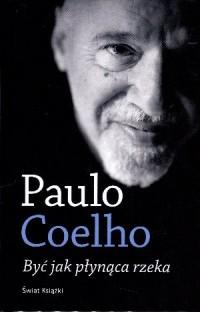 Być jak płynąca rzeka - Paulo Coelho - okładka książki