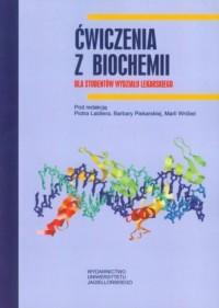 Ćwiczenia z biochemii dla studentów Wydziału Lekarskiego - okładka książki