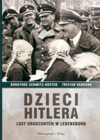 Dzieci Hitlera. Losy urodzonych - okładka książki