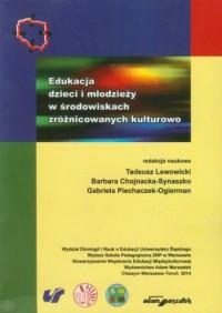 Edukacja dzieci i młodzieży w środowiskach zróżnicowanych kulturowo - okładka książki
