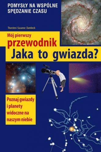 Jaka to gwiazda? Mój pierwszy przewodnik - okładka książki