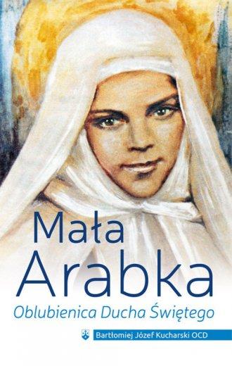 Mała Arabka. Oblubienica Ducha - okładka książki