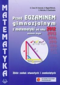 Matematyka. Przed egzaminem gimnazjalnym z matematyki od roku 2012. Zbiór zadań otwartych i zamkniętych - okładka podręcznika