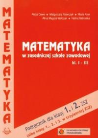 Matematyka w zasadniczej szkole zawodowej. Klasy 1-3 - okładka podręcznika