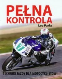 Pełna kontrola. Techniki jazdy dla motocyklistów - okładka książki