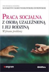 Praca socjalna z osobą uzależnioną - okładka książki