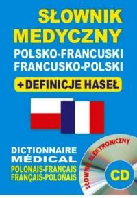 Słownik medyczny polsko-francuski, francusko-polski + definicje haseł + CD (słownik elektroniczny) - okładka książki