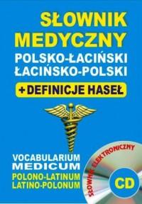 Słownik medyczny polsko-łaciński, łacińsko-polski + definicje haseł + CD (słownik elektroniczny) - okładka książki