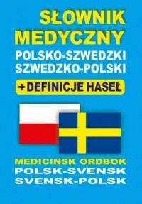 Słownik medyczny polsko-szwedzki, szwedzko-polski + definicje haseł - okładka książki